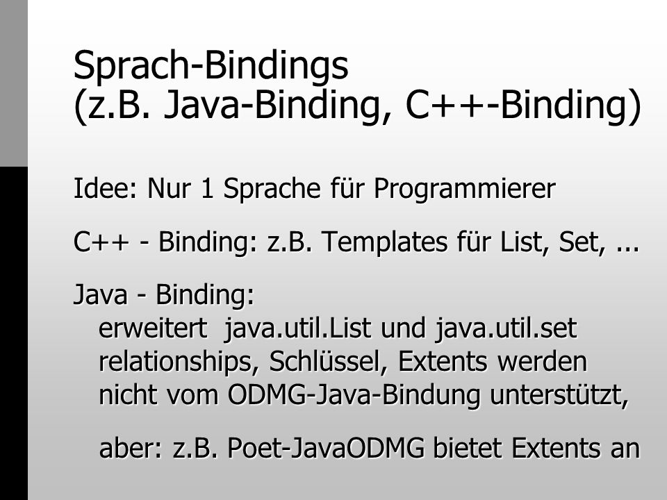 Sprach-Bindings (z.B. Java-Binding, C++-Binding)