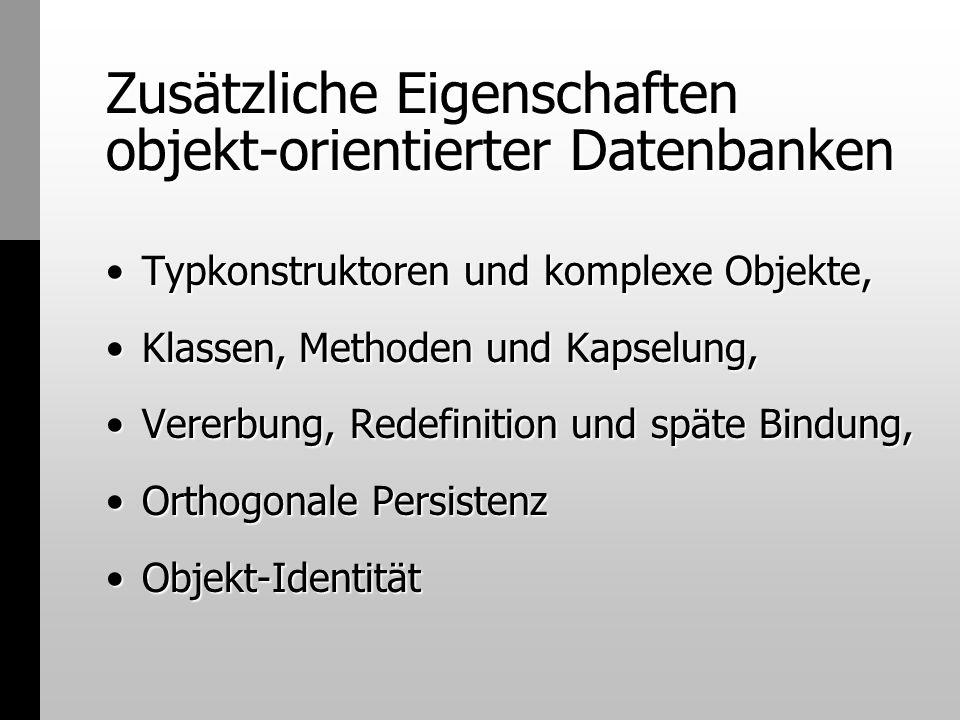 Zusätzliche Eigenschaften objekt-orientierter Datenbanken