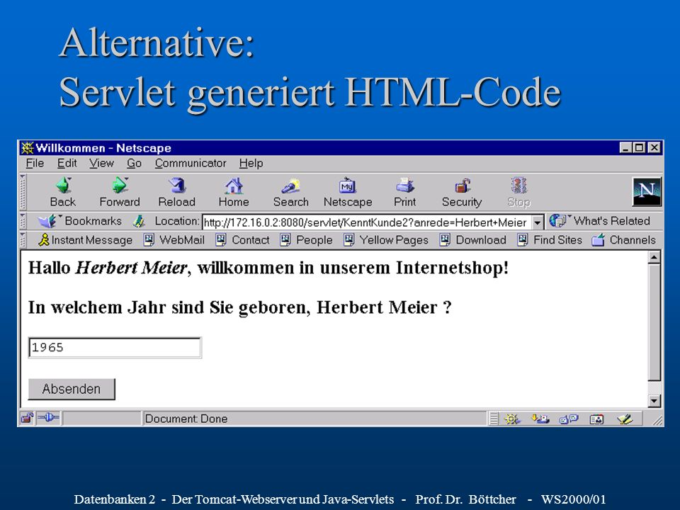 Alternative: Servlet generiert HTML-Code