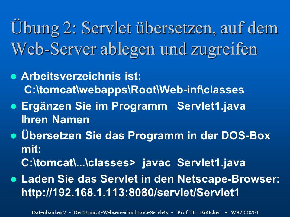 Übung 2: Servlet übersetzen, auf dem Web-Server ablegen und zugreifen