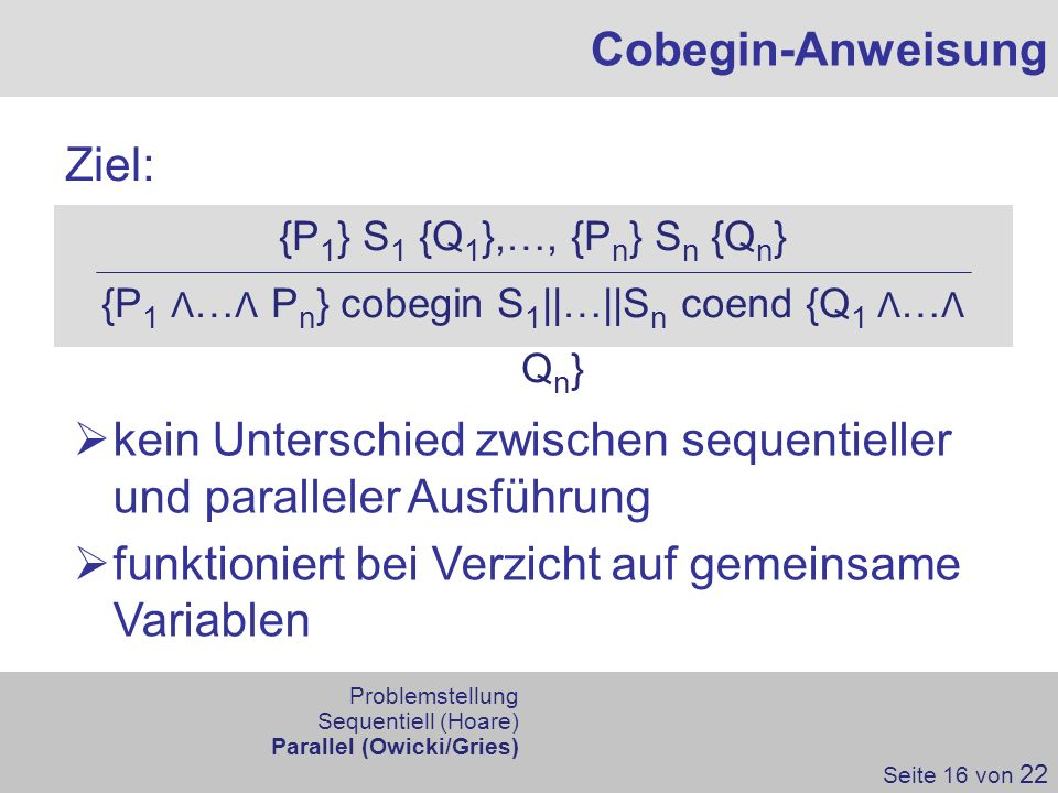 {P1 Λ…Λ Pn} cobegin S1||…||Sn coend {Q1 Λ…Λ Qn}