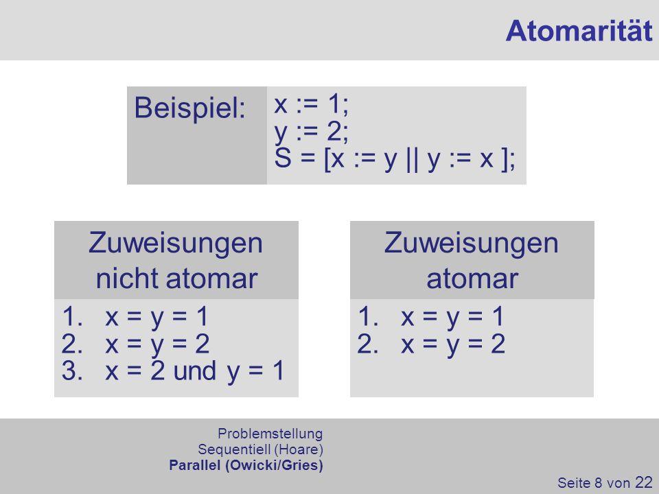 Atomarität Beispiel: Zuweisungen nicht atomar Zuweisungen atomar