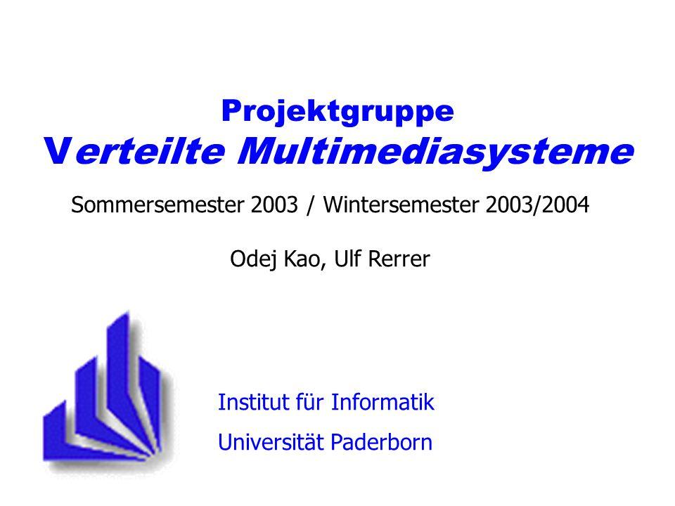 Projektgruppe Verteilte Multimediasysteme