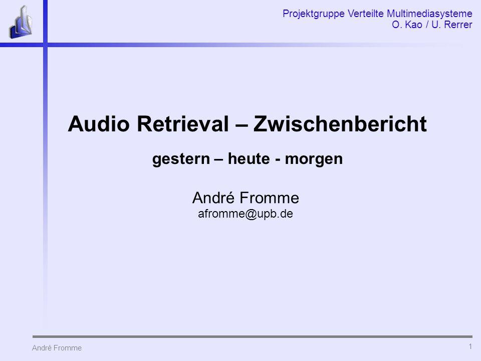 Audio Retrieval – Zwischenbericht gestern – heute - morgen