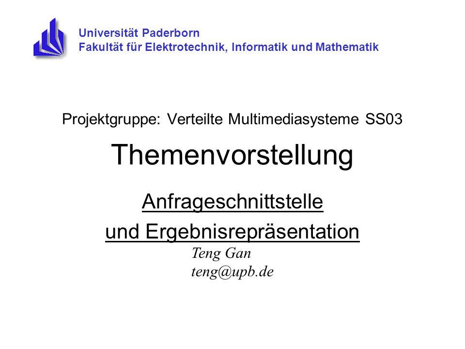 Projektgruppe: Verteilte Multimediasysteme SS03 Themenvorstellung