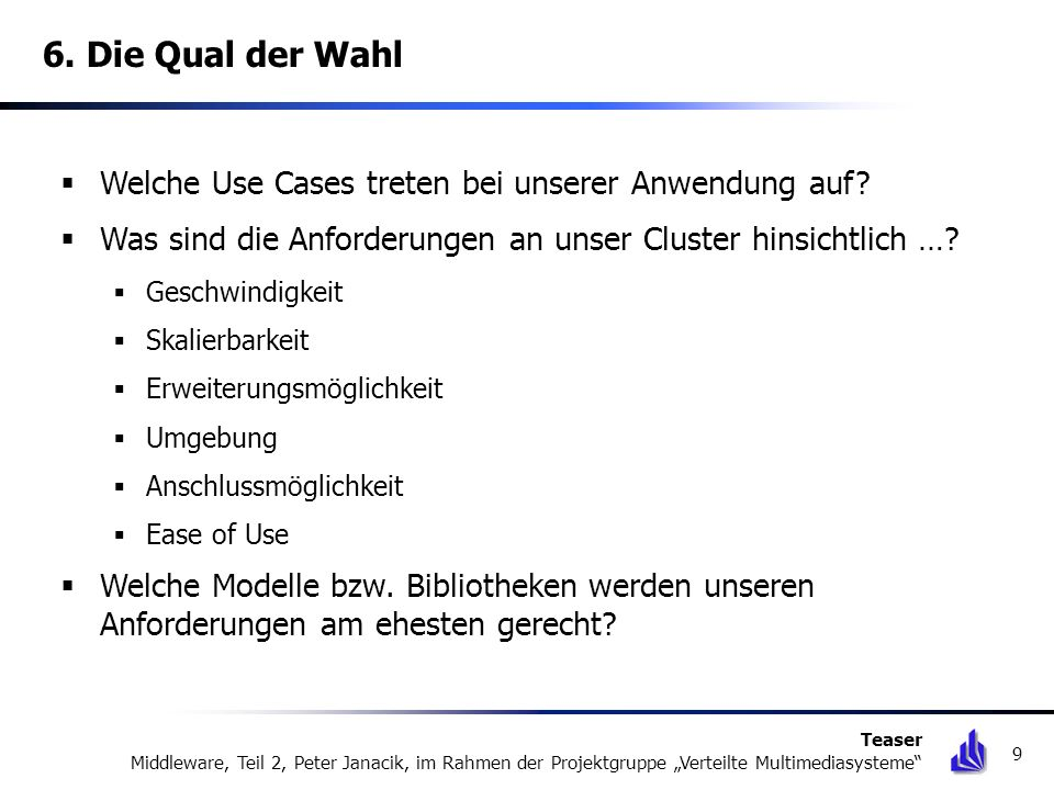 6. Die Qual der Wahl Welche Use Cases treten bei unserer Anwendung auf Was sind die Anforderungen an unser Cluster hinsichtlich …