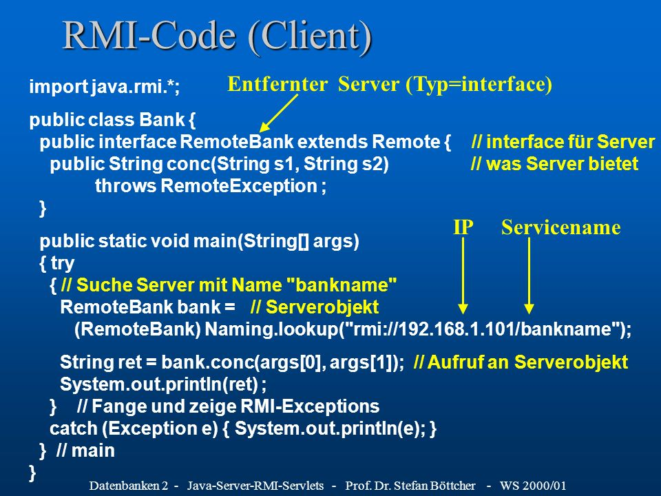 RMI-Code (Client) Entfernter Server (Typ=interface) IP Servicename