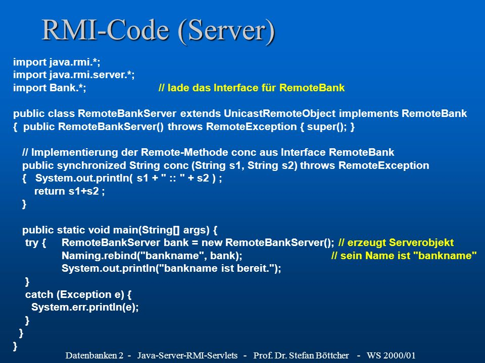 RMI-Code (Server) import java.rmi.*; import java.rmi.server.*;