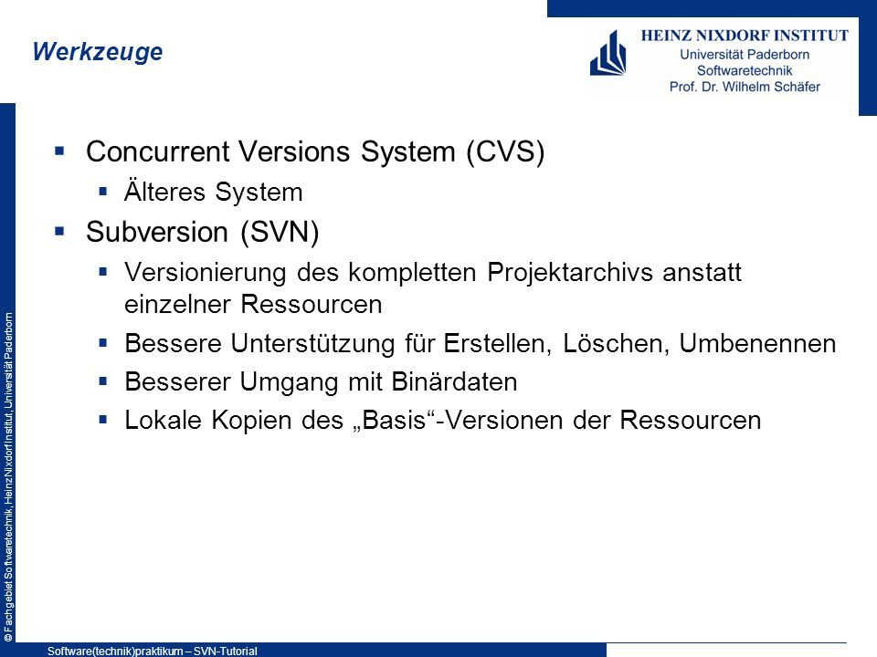 Concurrent Versions System (CVS) Subversion (SVN)