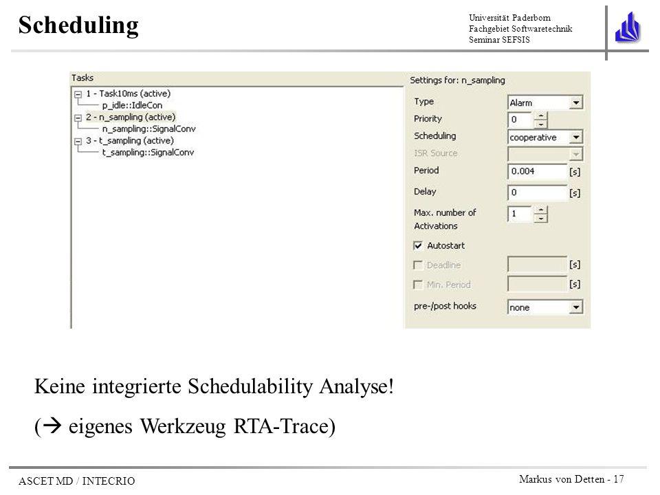 Scheduling Keine integrierte Schedulability Analyse!