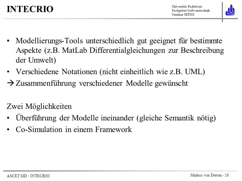 INTECRIO Modellierungs-Tools unterschiedlich gut geeignet für bestimmte Aspekte (z.B. MatLab Differentialgleichungen zur Beschreibung der Umwelt)