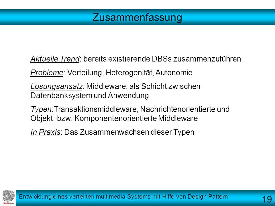 Zusammenfassung Aktuelle Trend: bereits existierende DBSs zusammenzuführen. Probleme: Verteilung, Heterogenität, Autonomie.