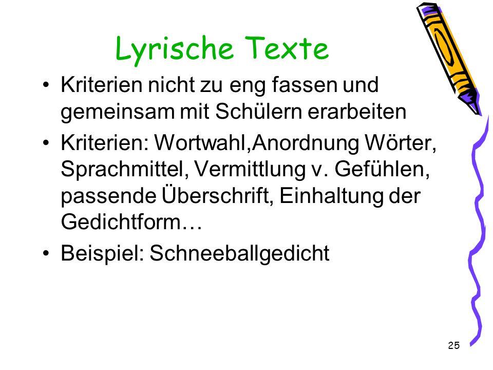 Lyrische Texte Kriterien nicht zu eng fassen und gemeinsam mit Schülern erarbeiten.