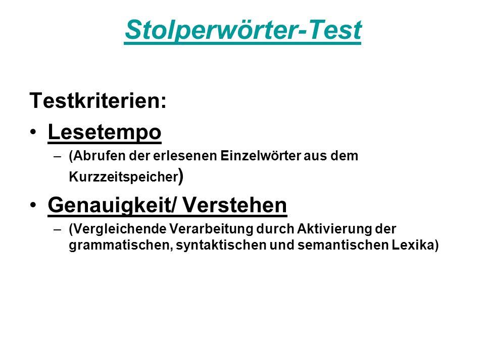 Stolperwörter-Test Testkriterien: Lesetempo Genauigkeit/ Verstehen