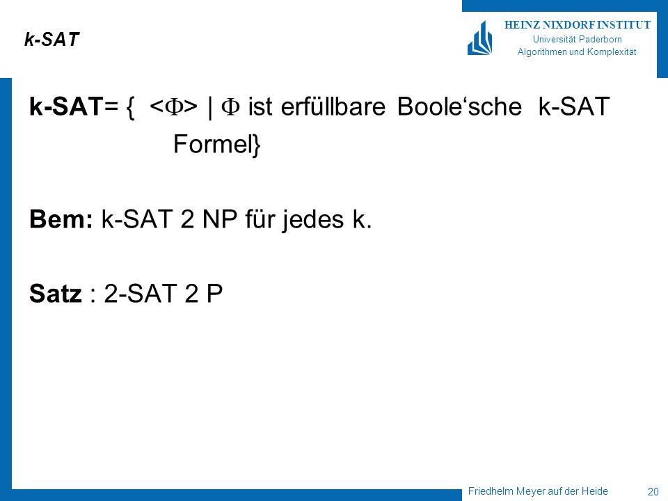 k-SAT= { <> |  ist erfüllbare Boole'sche k-SAT Formel}