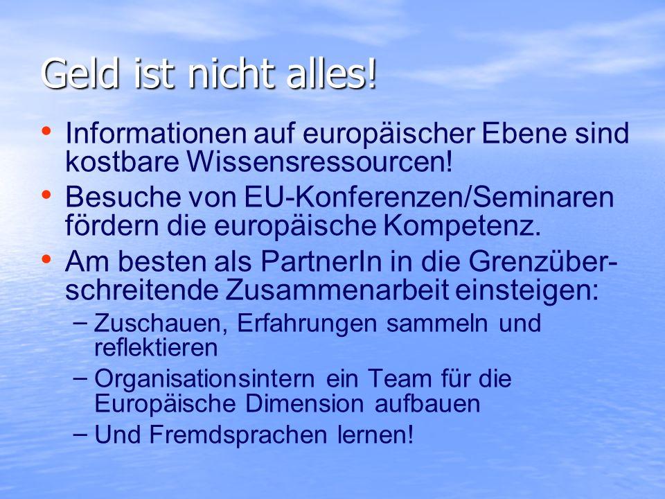 Geld ist nicht alles! Informationen auf europäischer Ebene sind kostbare Wissensressourcen!