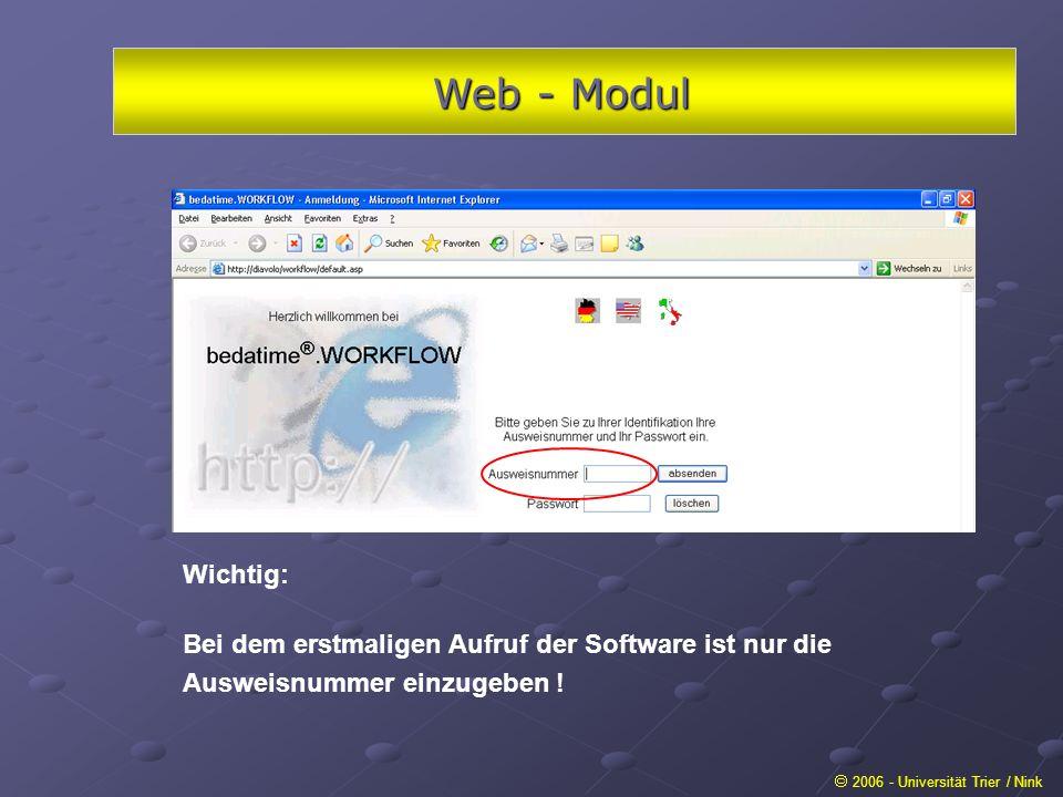 Web - Modul Wichtig: Bei dem erstmaligen Aufruf der Software ist nur die Ausweisnummer einzugeben !