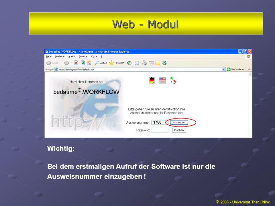Web - Modul 1768. Wichtig: Bei dem erstmaligen Aufruf der Software ist nur die Ausweisnummer einzugeben !