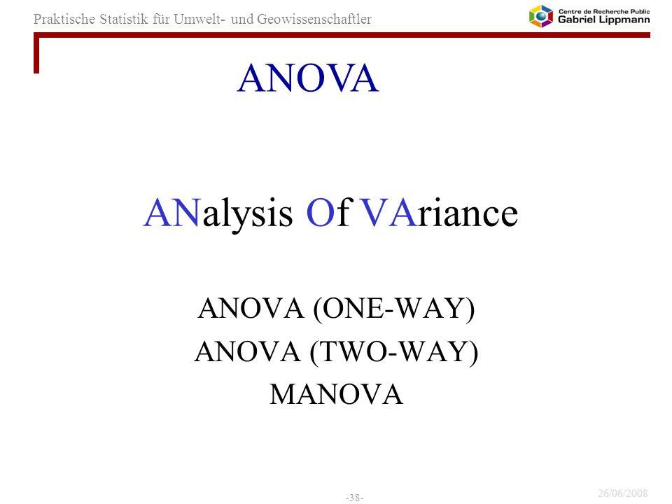 ANOVA (ONE-WAY) ANOVA (TWO-WAY) MANOVA