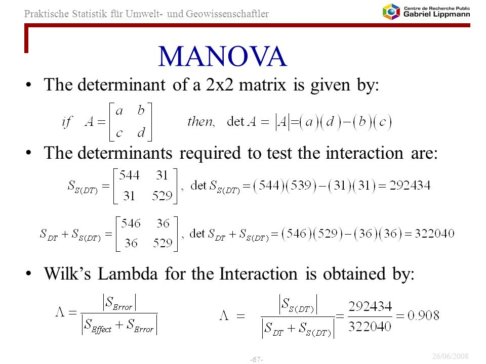 MANOVA The determinant of a 2x2 matrix is given by: