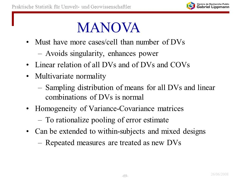 MANOVA Must have more cases/cell than number of DVs
