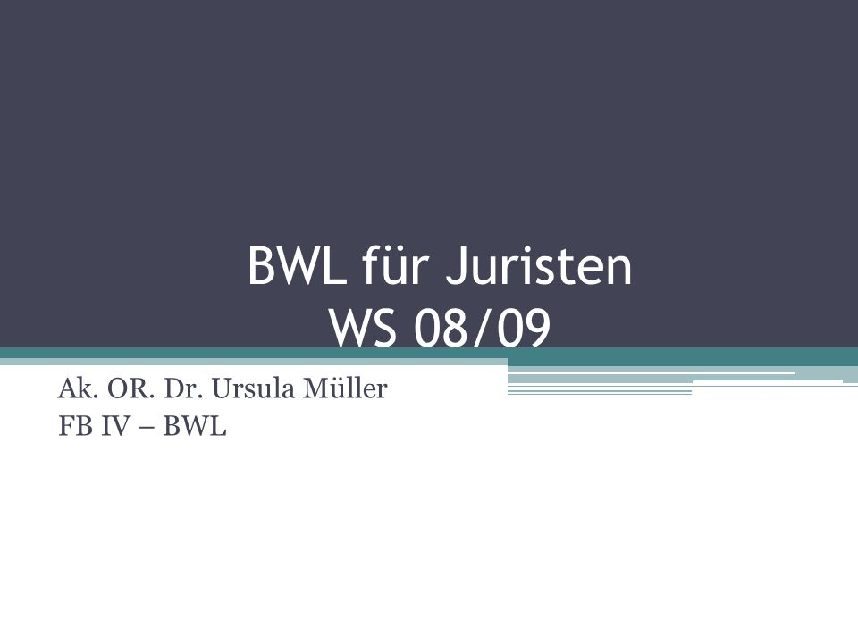 Ak. OR. Dr. Ursula Müller FB IV – BWL
