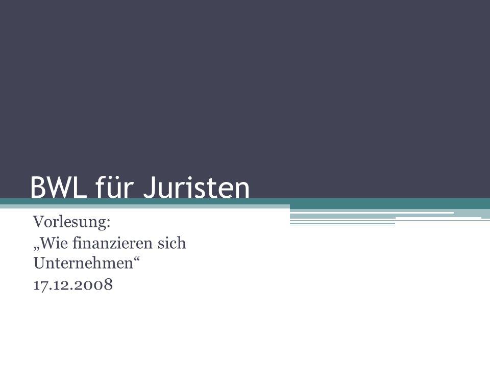 """Vorlesung: """"Wie finanzieren sich Unternehmen 17.12.2008"""