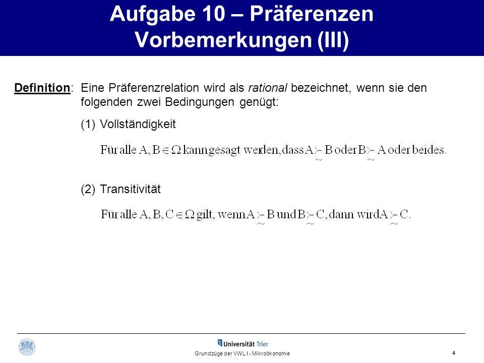 Aufgabe 10 – Präferenzen Vorbemerkungen (III)