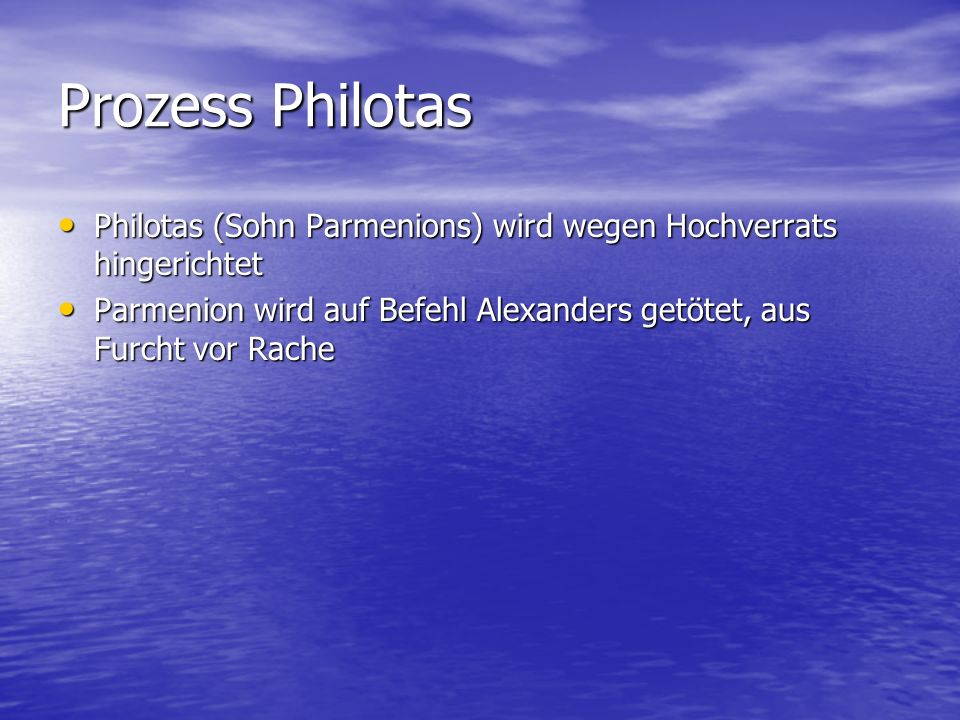Prozess Philotas Philotas (Sohn Parmenions) wird wegen Hochverrats hingerichtet.