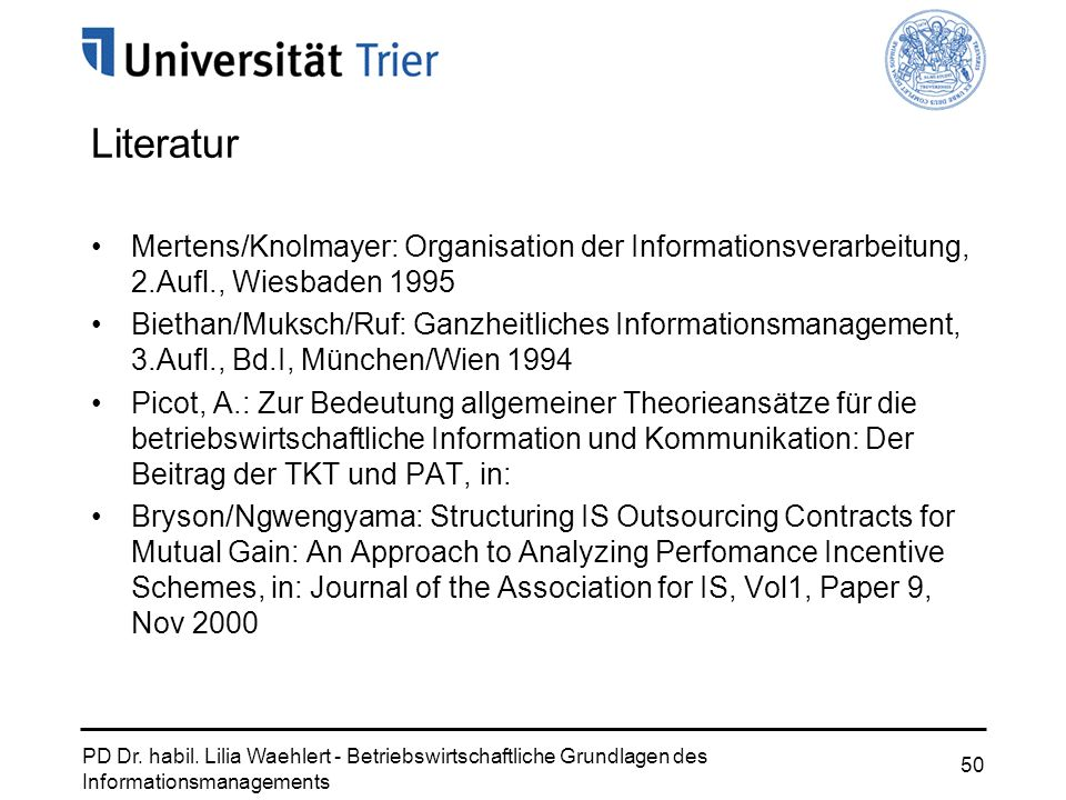 Literatur Mertens/Knolmayer: Organisation der Informationsverarbeitung, 2.Aufl., Wiesbaden 1995.