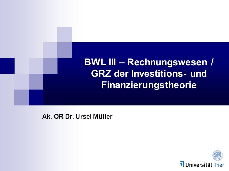 BWL III – Rechnungswesen / GRZ der Investitions- und Finanzierungstheorie