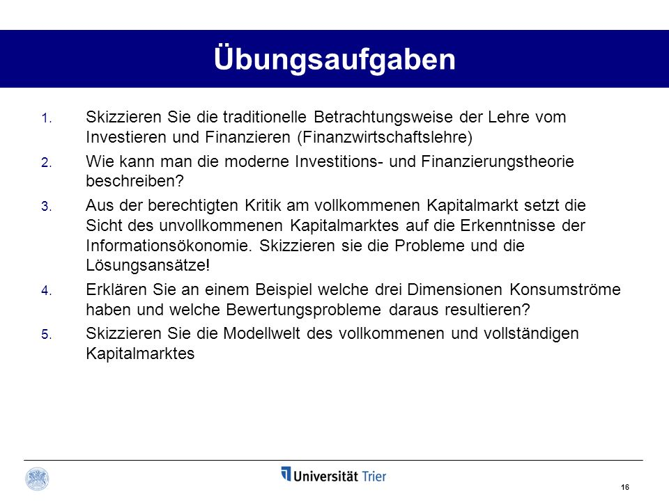 Übungsaufgaben Skizzieren Sie die traditionelle Betrachtungsweise der Lehre vom Investieren und Finanzieren (Finanzwirtschaftslehre)