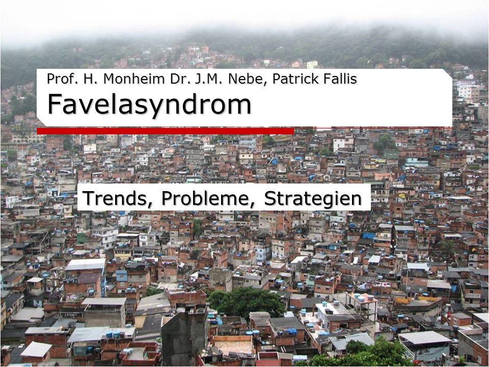 Prof. H. Monheim Dr. J.M. Nebe, Patrick Fallis Favelasyndrom
