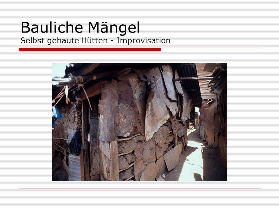 Bauliche Mängel Selbst gebaute Hütten - Improvisation