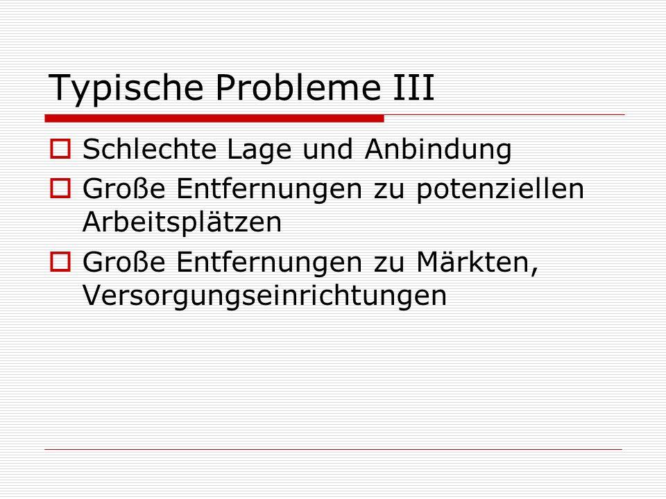 Typische Probleme III Schlechte Lage und Anbindung