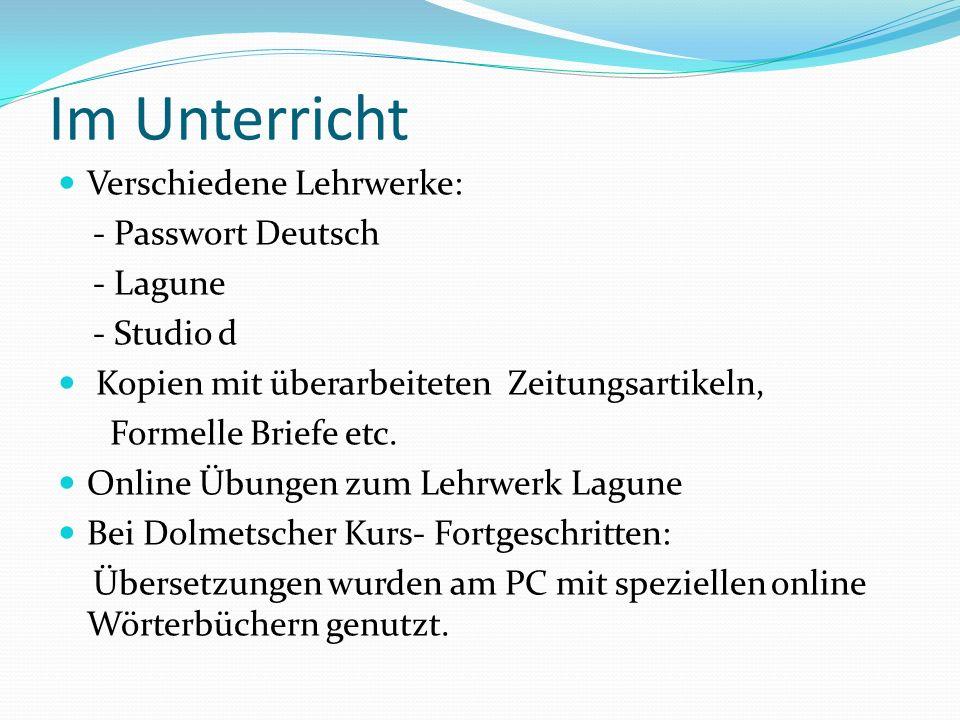 Im Unterricht Verschiedene Lehrwerke: - Passwort Deutsch - Lagune