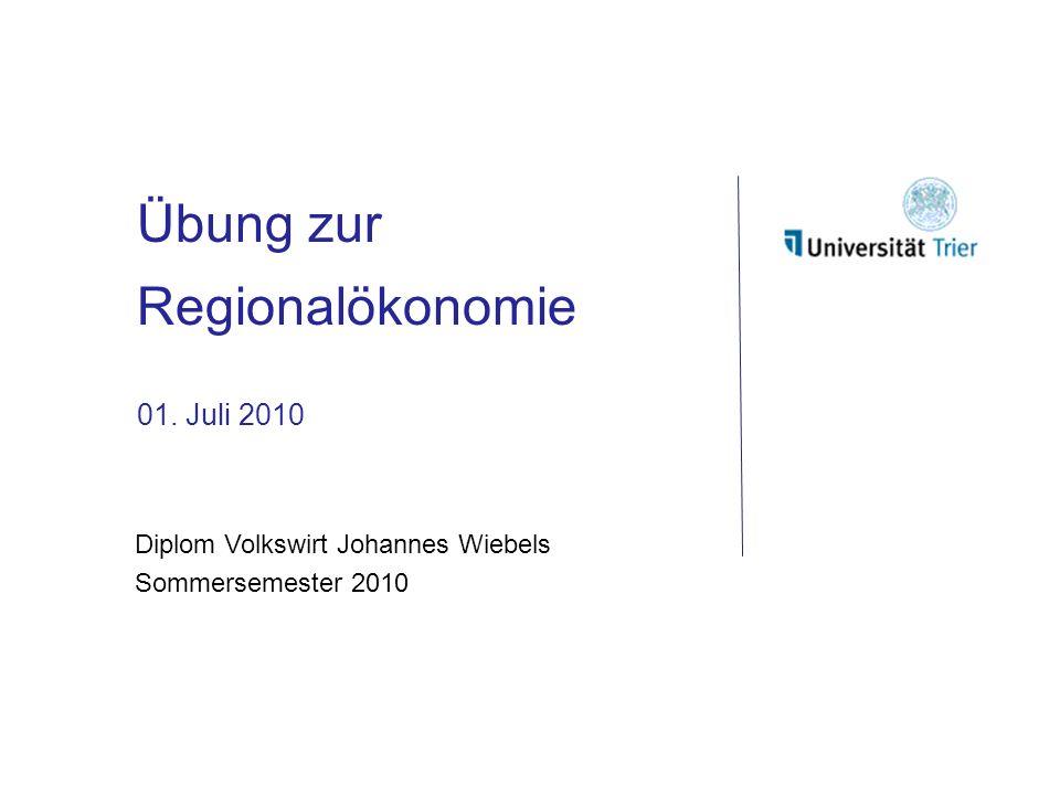 Übung zur Regionalökonomie 01. Juli 2010