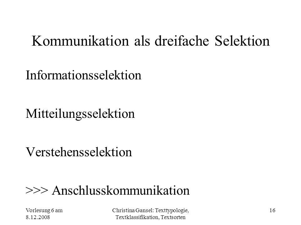 Kommunikation als dreifache Selektion