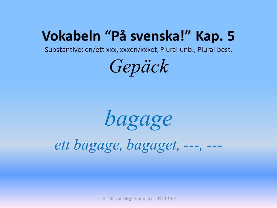 bagage ett bagage, bagaget, ---, ---