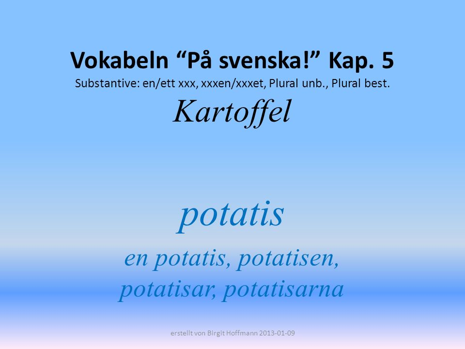 potatis en potatis, potatisen, potatisar, potatisarna