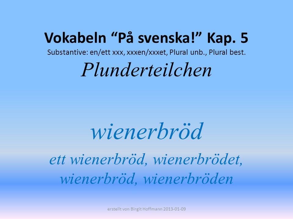 wienerbröd ett wienerbröd, wienerbrödet, wienerbröd, wienerbröden