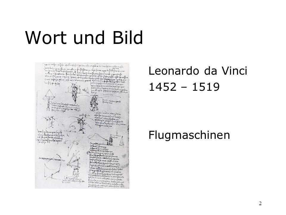 Wort und Bild Leonardo da Vinci 1452 – 1519 Flugmaschinen