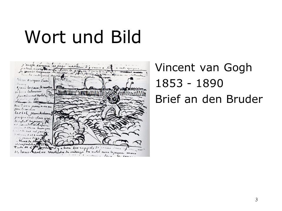 Wort und Bild Vincent van Gogh 1853 - 1890 Brief an den Bruder