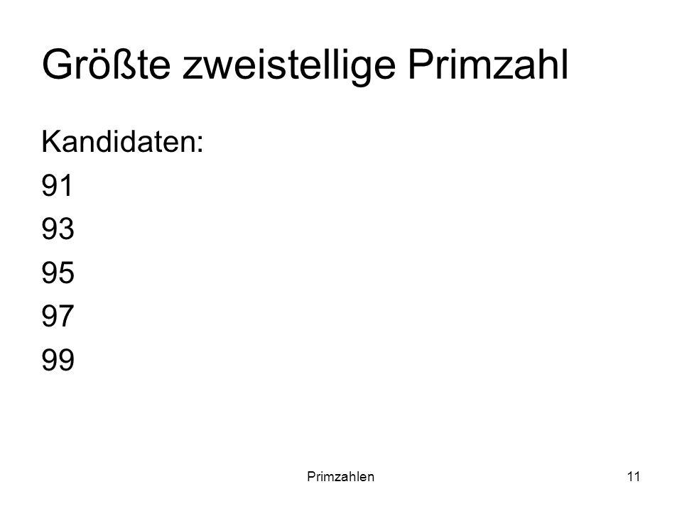 Größte zweistellige Primzahl