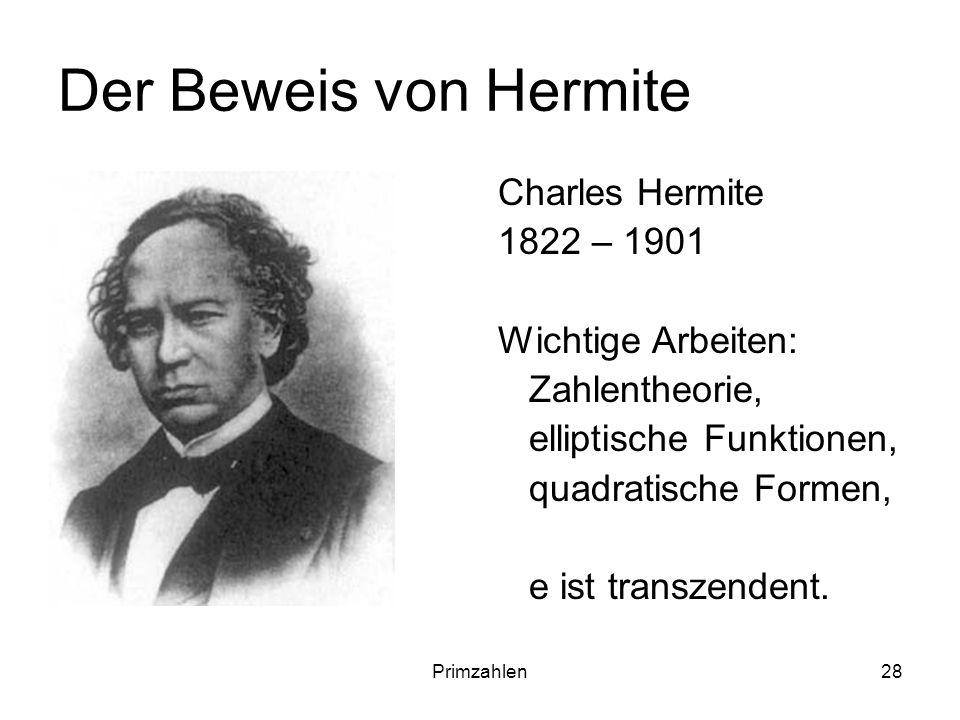Der Beweis von Hermite Charles Hermite 1822 – 1901 Wichtige Arbeiten: