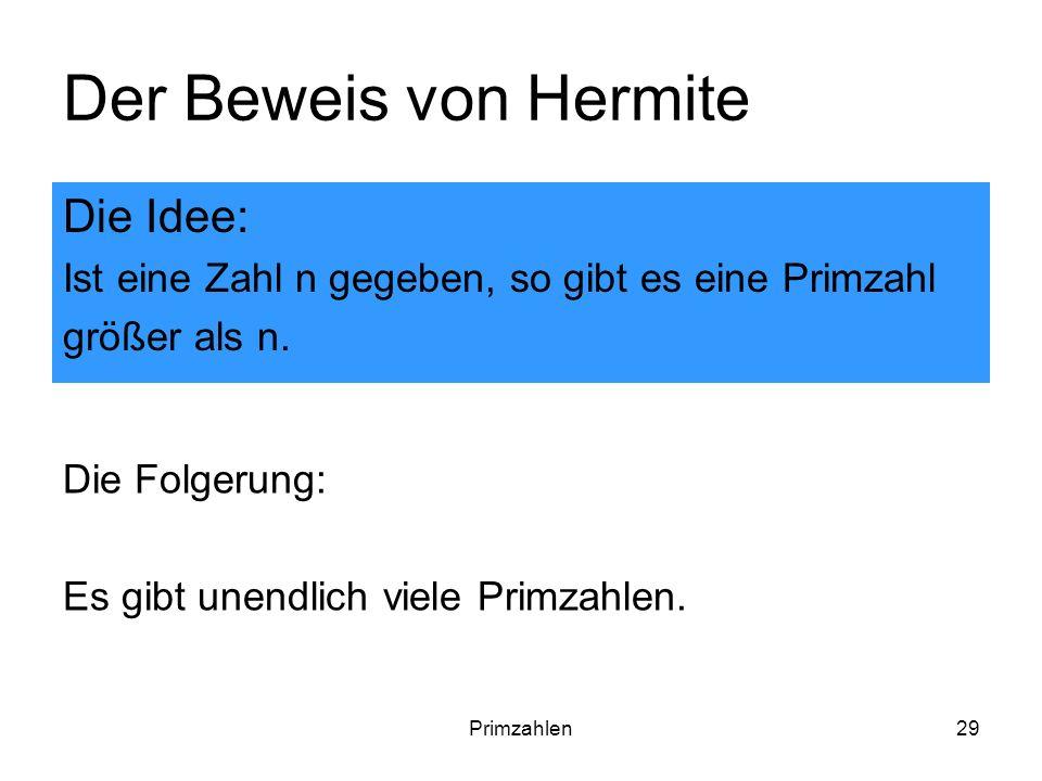 Der Beweis von Hermite Die Idee: