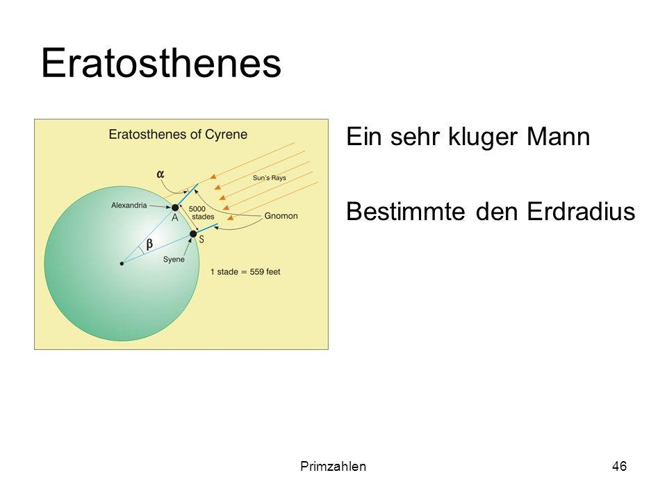 Eratosthenes Ein sehr kluger Mann Bestimmte den Erdradius Primzahlen