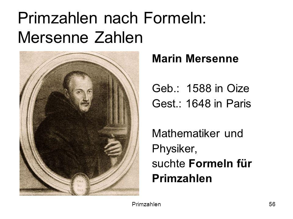 Primzahlen nach Formeln: Mersenne Zahlen
