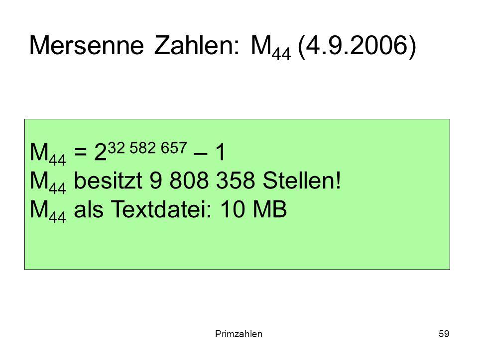 Mersenne Zahlen: M44 (4.9.2006) M44 = 232 582 657 – 1
