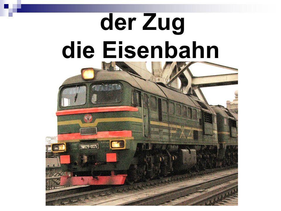 der Zug die Eisenbahn